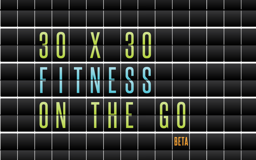 Fit Travels Launches 30 x 30 Fitness Program
