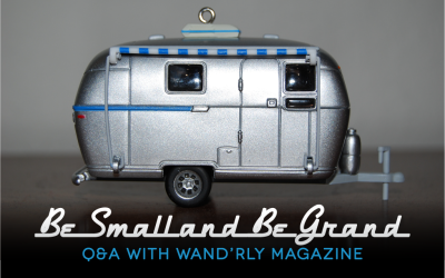 Be Small and Be Grand: A Q&A with Wand'rly Magazine