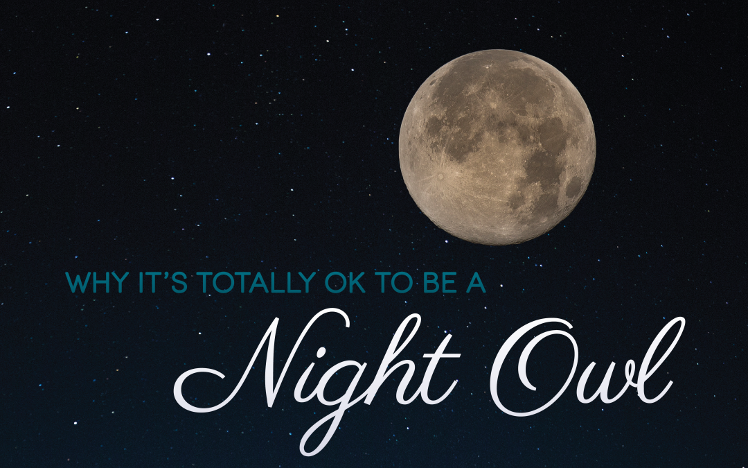 Why It's Totally OK to be a Night Owl