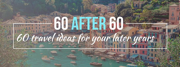 60 After 60: Travel Ideas for Your Later Years [Infographic]